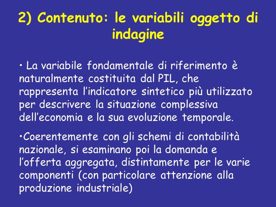 2) Contenuto: le variabili oggetto di indagine