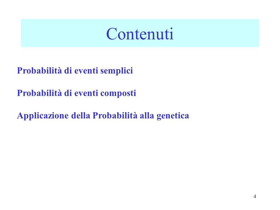 Contenuti Probabilità di eventi semplici