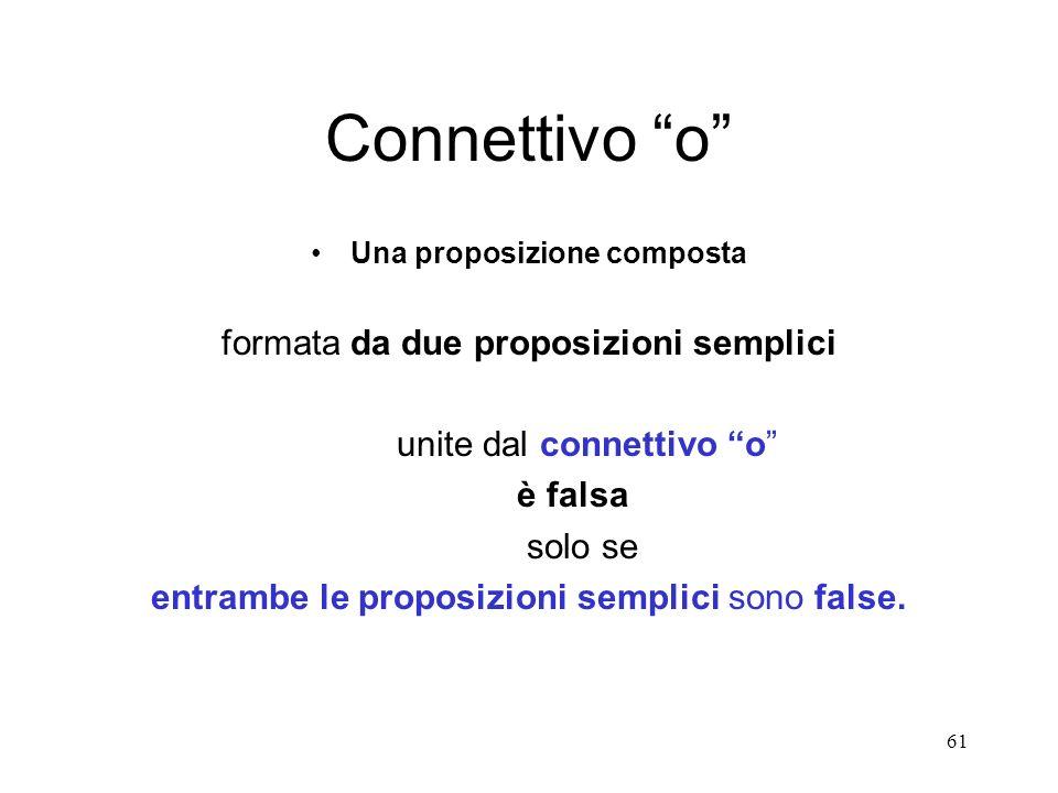 Connettivo o formata da due proposizioni semplici