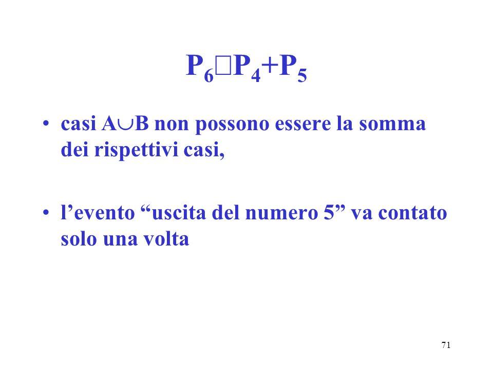 P6¹P4+P5 casi AB non possono essere la somma dei rispettivi casi,