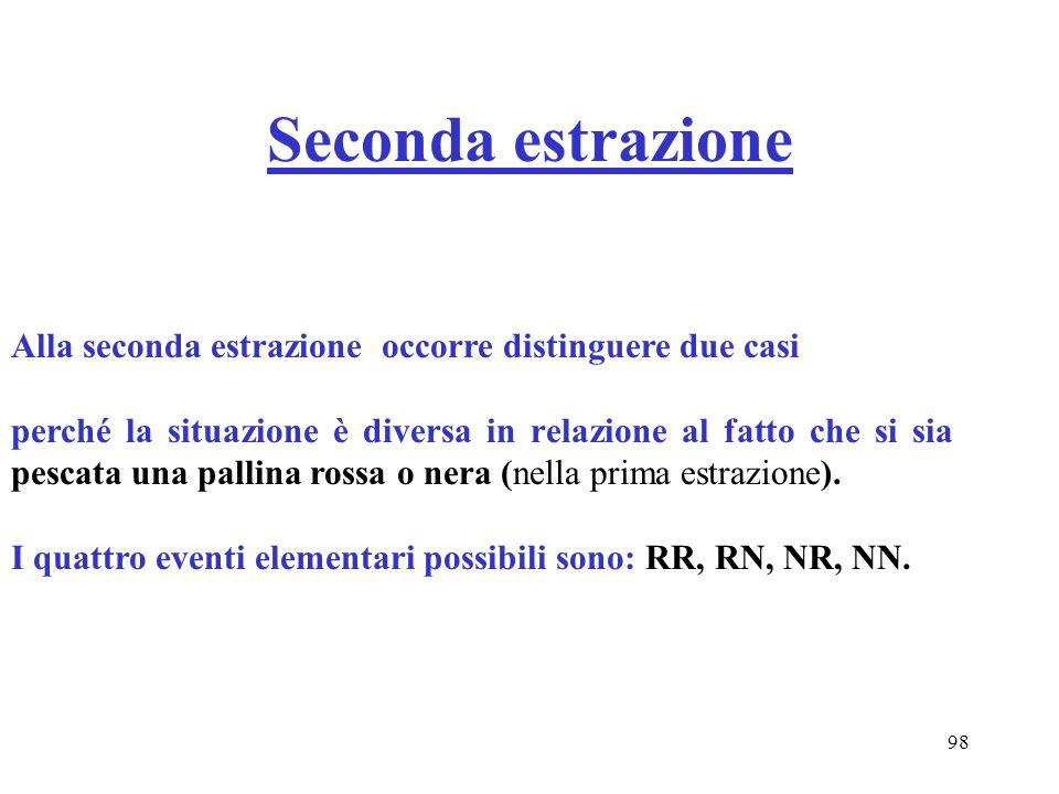 Seconda estrazione Alla seconda estrazione occorre distinguere due casi.