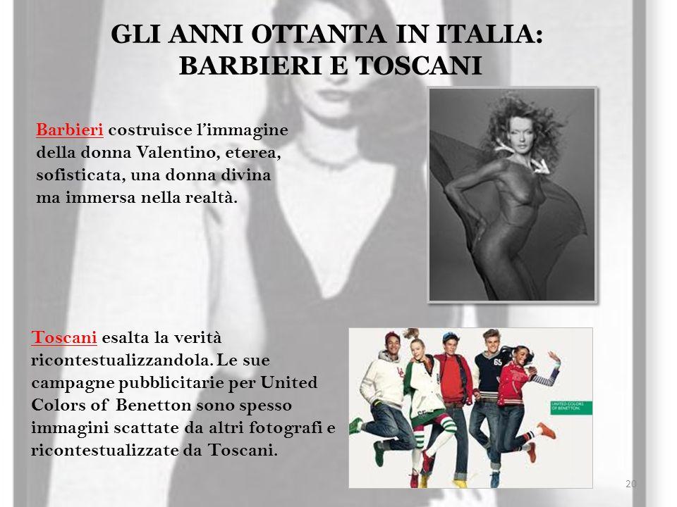 GLI ANNI OTTANTA IN ITALIA: BARBIERI E TOSCANI