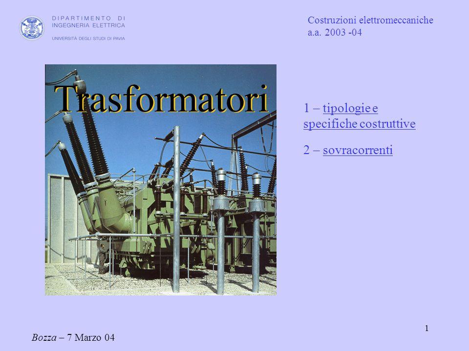 Trasformatori 1 – tipologie e specifiche costruttive 2 – sovracorrenti