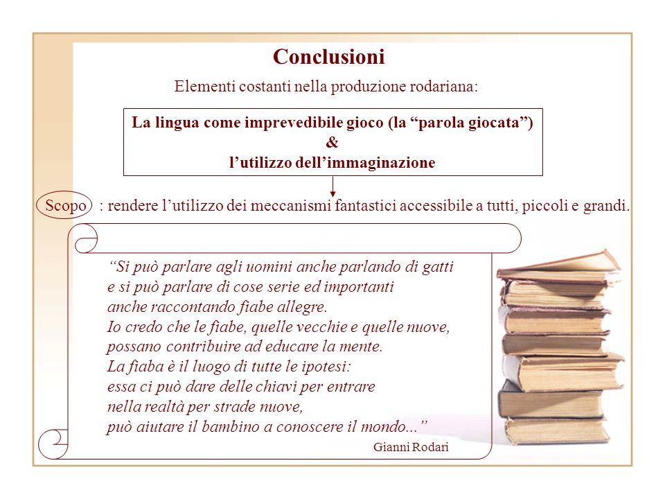 Conclusioni Elementi costanti nella produzione rodariana: