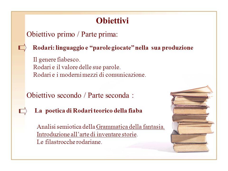 Obiettivi Obiettivo primo / Parte prima: