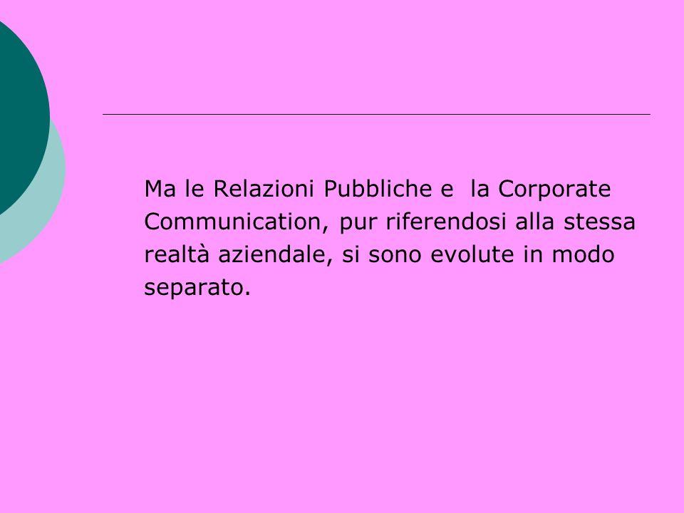 Ma le Relazioni Pubbliche e la Corporate