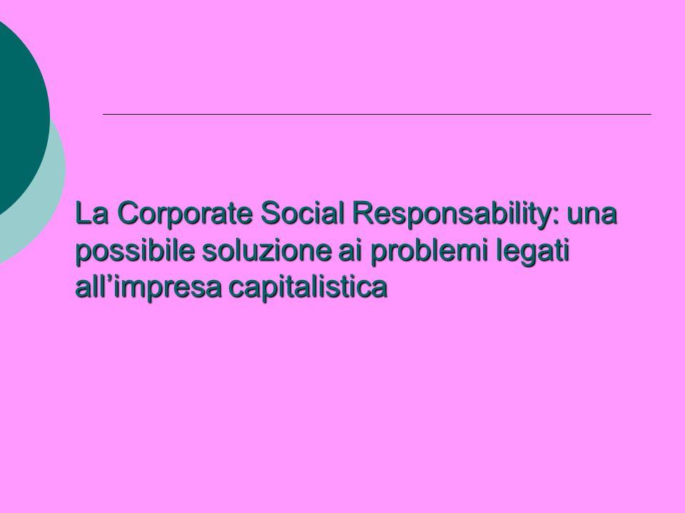 La Corporate Social Responsability: una possibile soluzione ai problemi legati all'impresa capitalistica