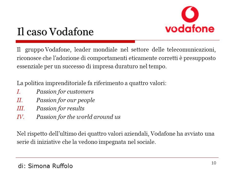 Il caso VodafoneIl gruppo Vodafone, leader mondiale nel settore delle telecomunicazioni,