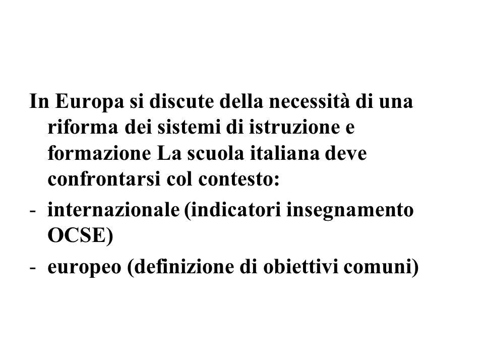 In Europa si discute della necessità di una riforma dei sistemi di istruzione e formazione La scuola italiana deve confrontarsi col contesto: