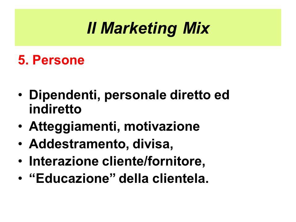 Il Marketing Mix 5. Persone Dipendenti, personale diretto ed indiretto