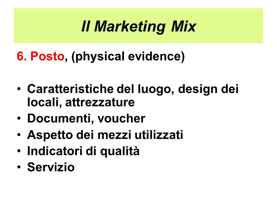Il Marketing Mix 6. Posto, (physical evidence)