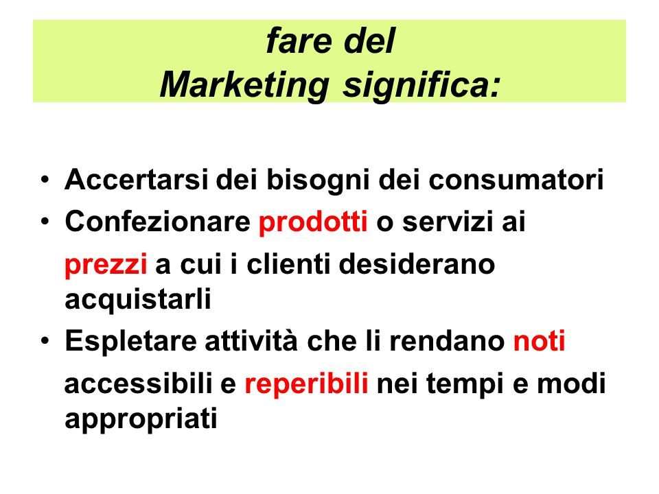 fare del Marketing significa: