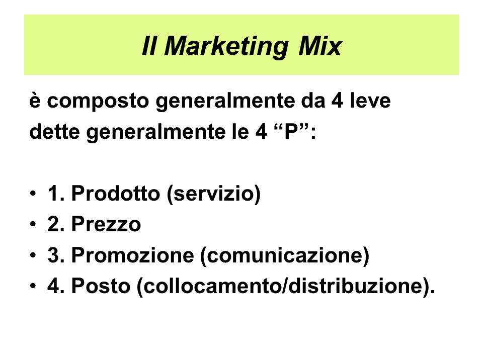 Il Marketing Mix è composto generalmente da 4 leve