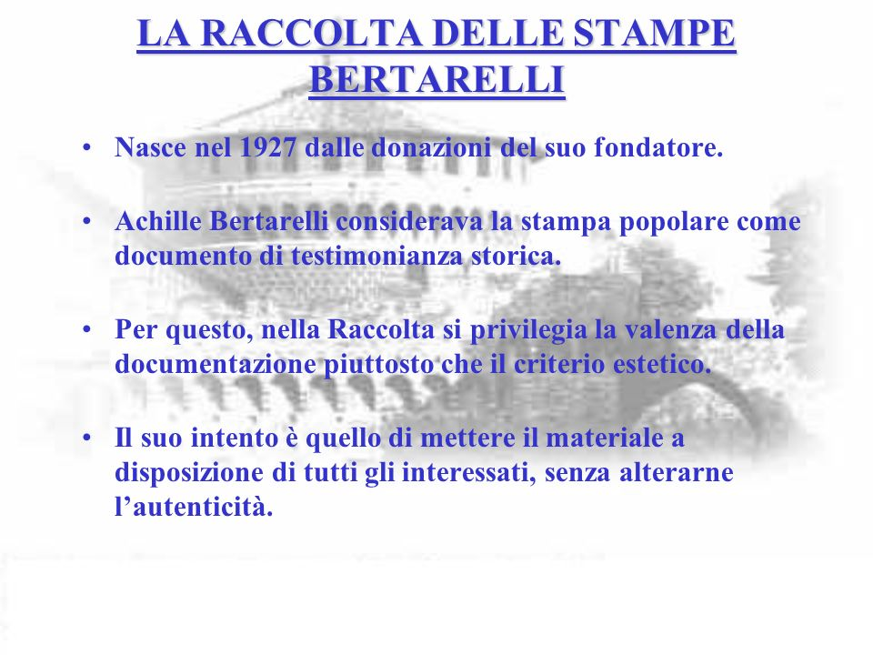 LA RACCOLTA DELLE STAMPE BERTARELLI