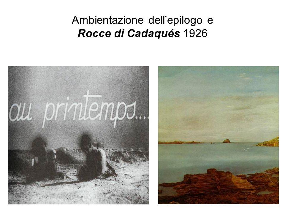 Ambientazione dell'epilogo e Rocce di Cadaqués 1926