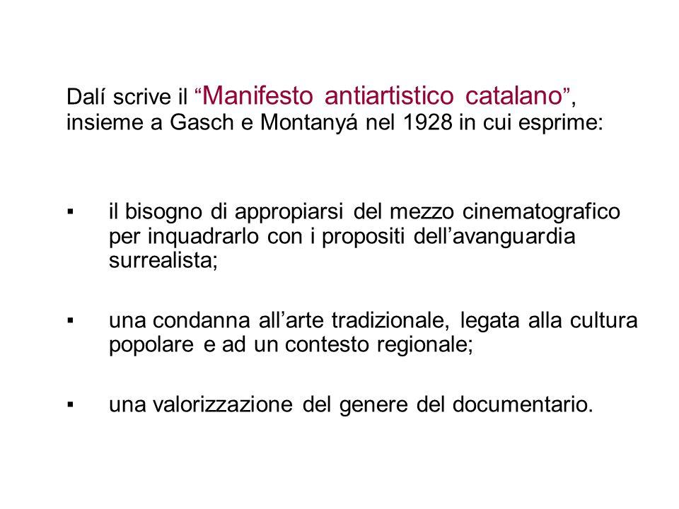 Dalí scrive il Manifesto antiartistico catalano , insieme a Gasch e Montanyá nel 1928 in cui esprime: