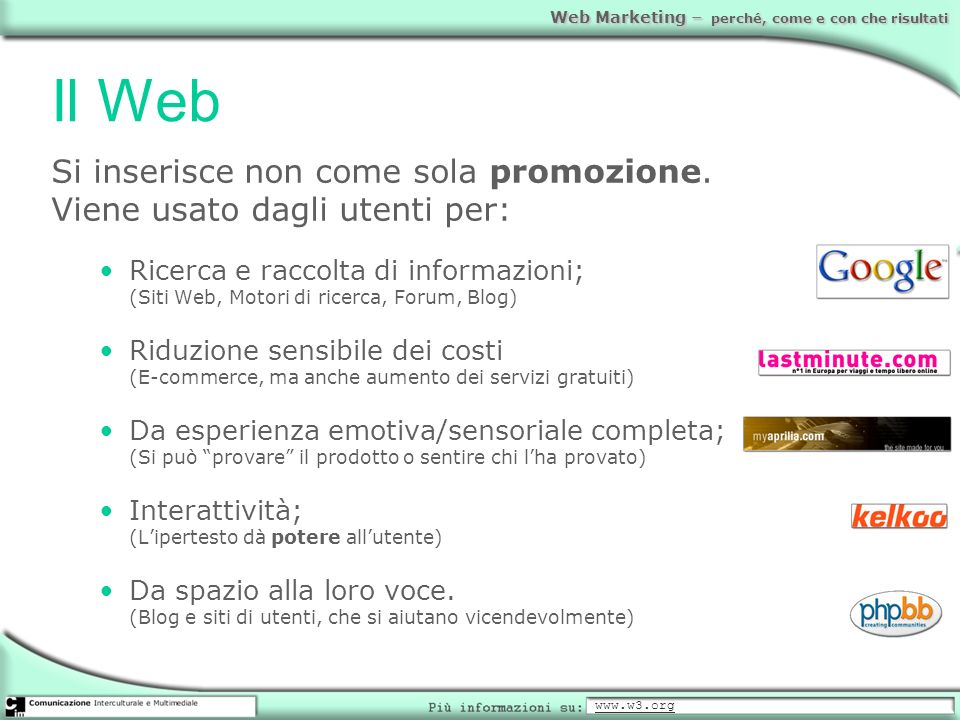 Il WebSi inserisce non come sola promozione. Viene usato dagli utenti per:
