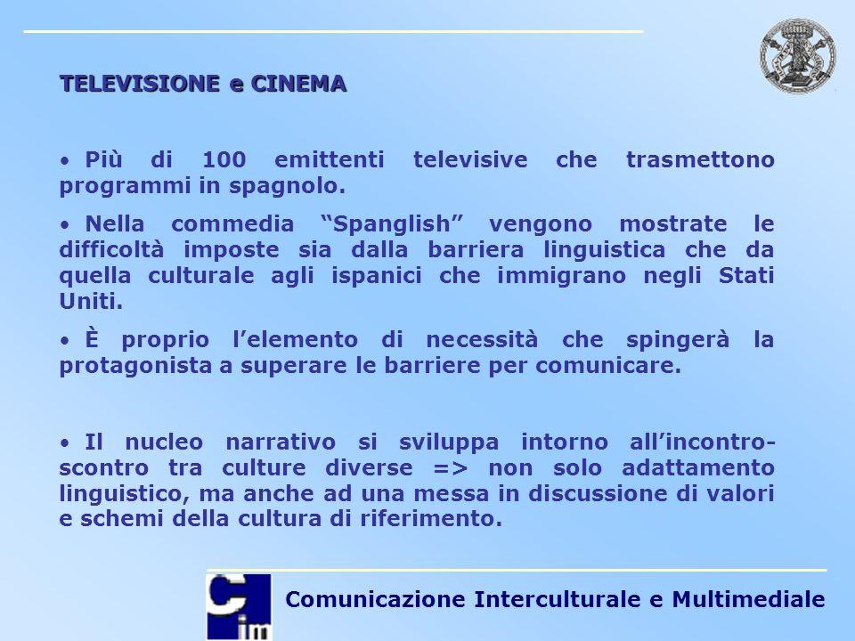 TELEVISIONE e CINEMA Più di 100 emittenti televisive che trasmettono programmi in spagnolo.