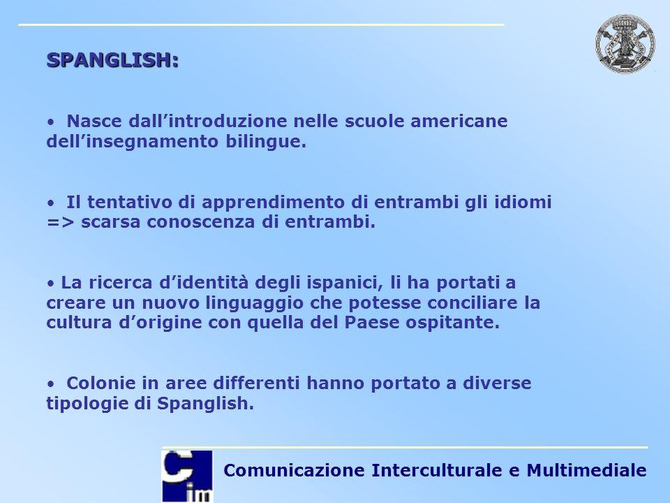 SPANGLISH: Nasce dall'introduzione nelle scuole americane dell'insegnamento bilingue.