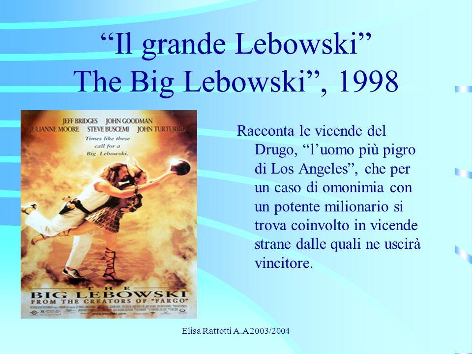 Il grande Lebowski The Big Lebowski , 1998