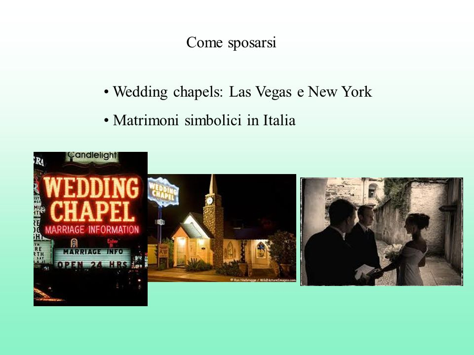 Come sposarsi Wedding chapels: Las Vegas e New York Matrimoni simbolici in Italia