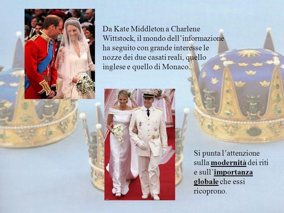 Da Kate Middleton a Charlene Wittstock, il mondo dell'informazione ha seguito con grande interesse le nozze dei due casati reali, quello inglese e quello di Monaco.