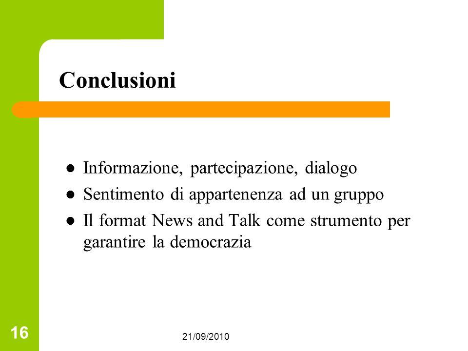 Conclusioni Informazione, partecipazione, dialogo