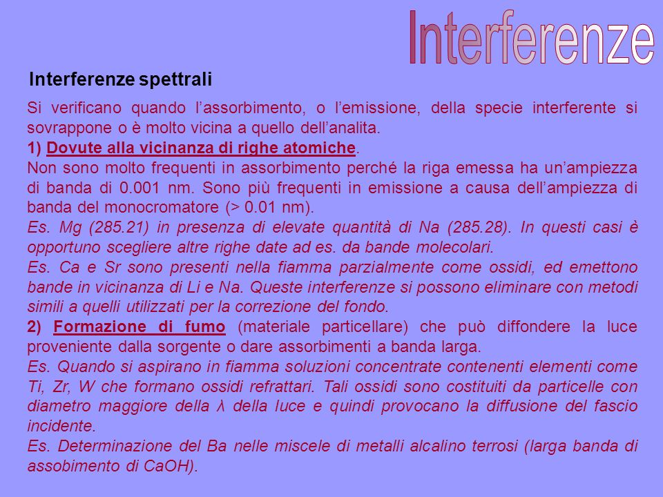 Interferenze Interferenze spettrali