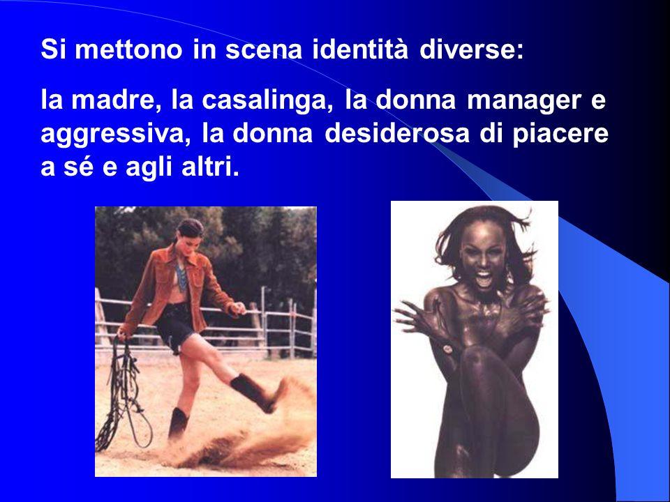 Si mettono in scena identità diverse:
