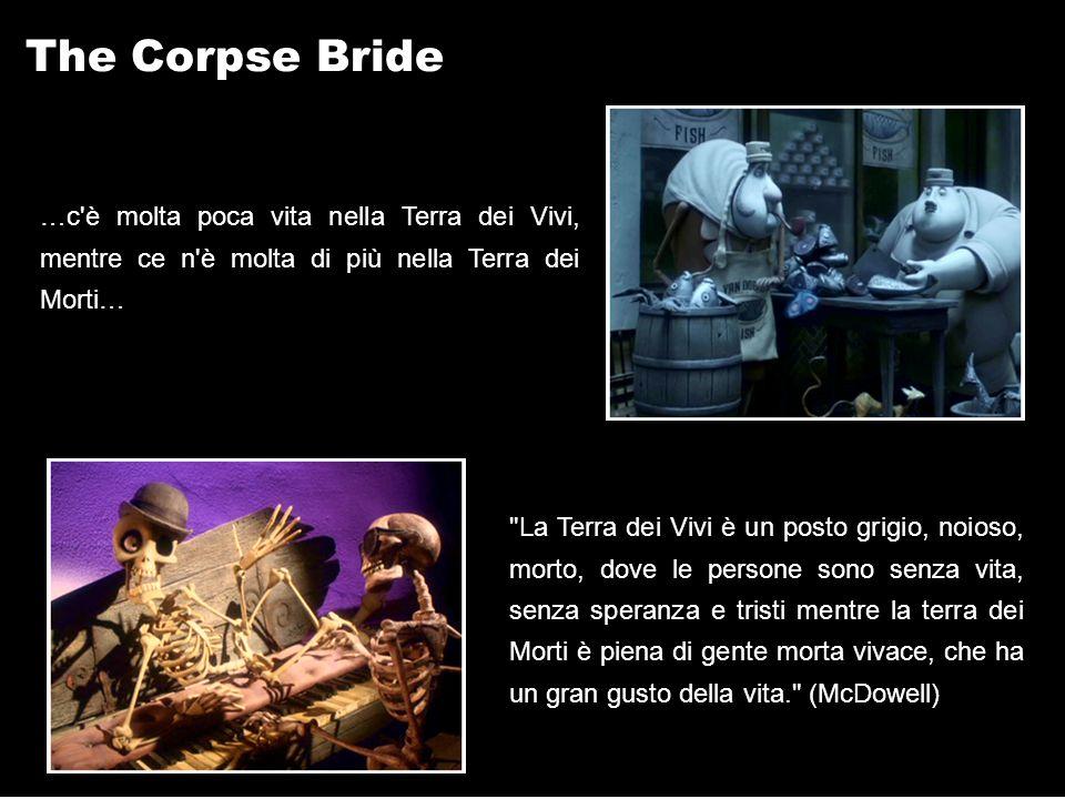 The Corpse Bride …c è molta poca vita nella Terra dei Vivi, mentre ce n è molta di più nella Terra dei Morti…