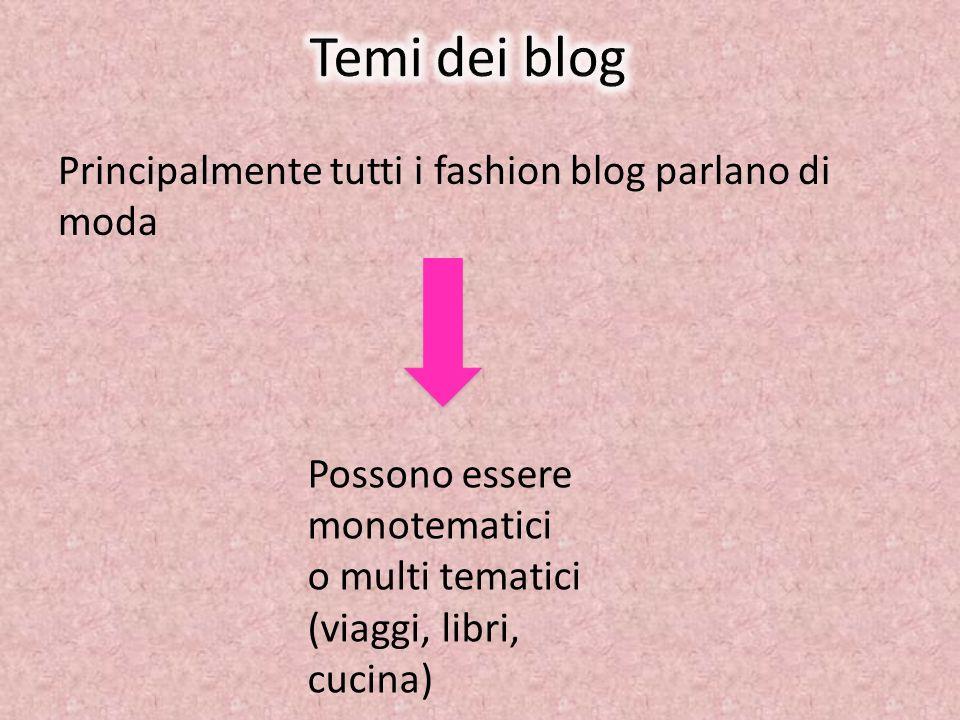 Temi dei blog Principalmente tutti i fashion blog parlano di moda