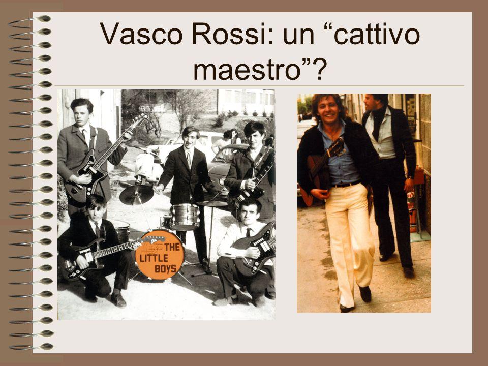 Vasco Rossi: un cattivo maestro
