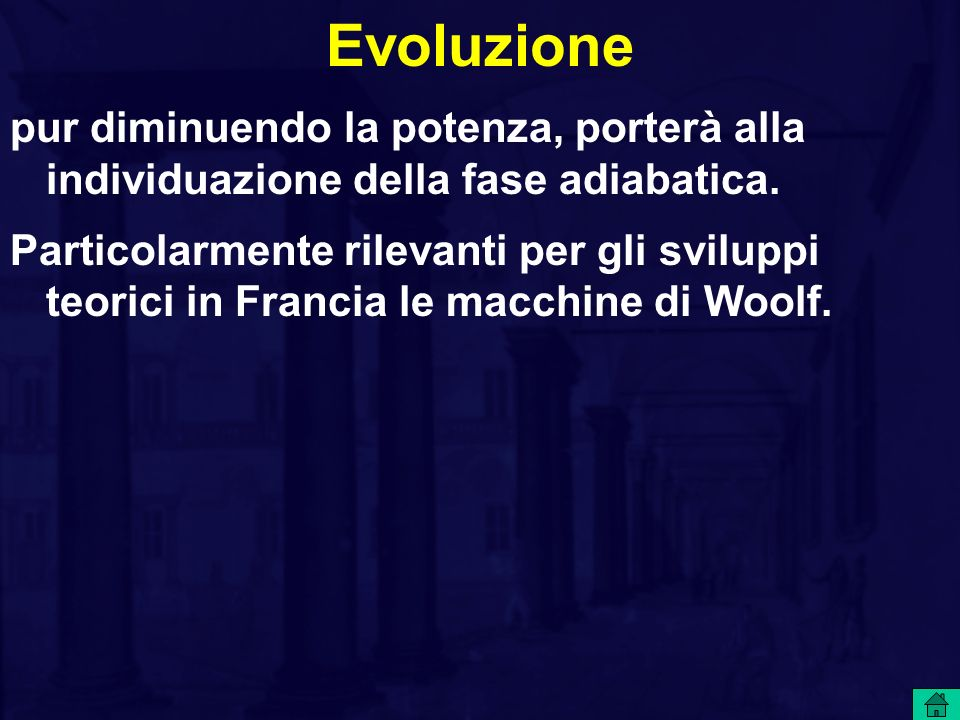 Evoluzione pur diminuendo la potenza, porterà alla individuazione della fase adiabatica.