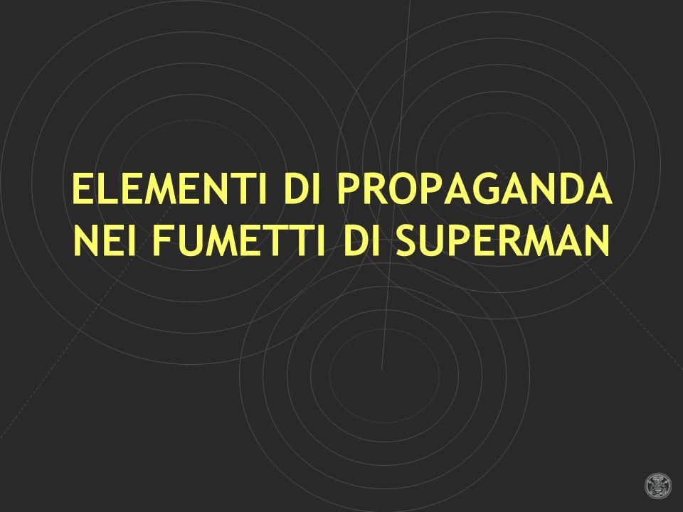 ELEMENTI DI PROPAGANDA NEI FUMETTI DI SUPERMAN