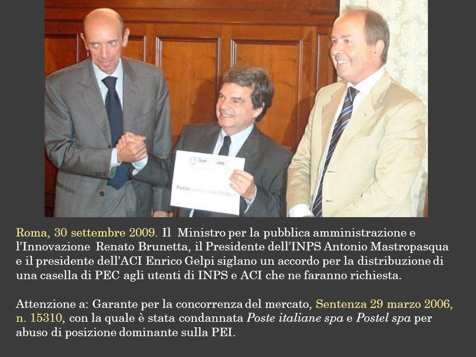 Roma, 30 settembre 2009. Il Ministro per la pubblica amministrazione e l'Innovazione Renato Brunetta, il Presidente dell'INPS Antonio Mastropasqua e il presidente dell'ACI Enrico Gelpi siglano un accordo per la distribuzione di una casella di PEC agli utenti di INPS e ACI che ne faranno richiesta.