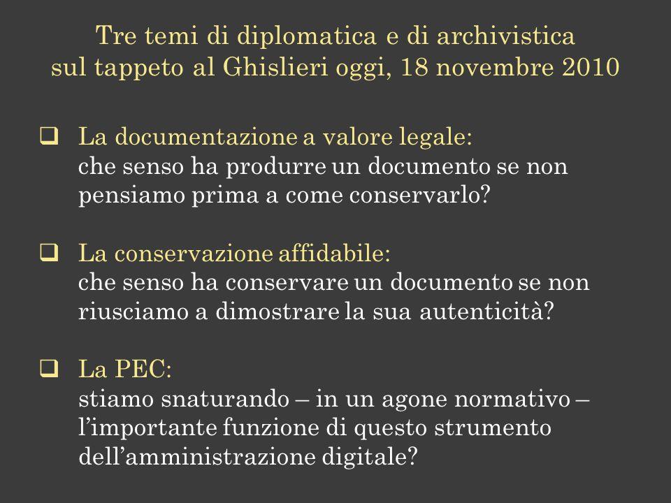 Tre temi di diplomatica e di archivistica sul tappeto al Ghislieri oggi, 18 novembre 2010