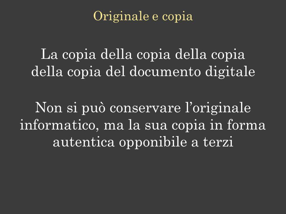 La copia della copia della copia della copia del documento digitale