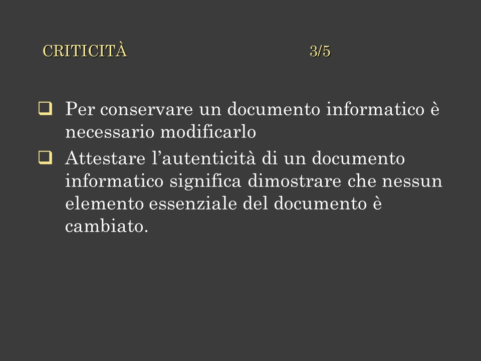 Per conservare un documento informatico è necessario modificarlo
