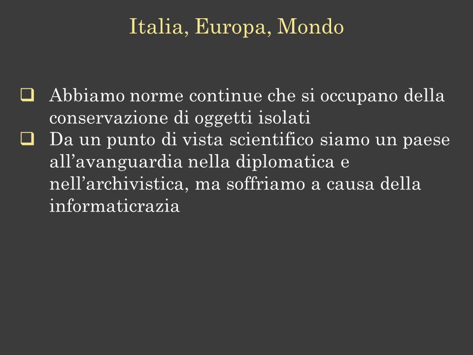 Italia, Europa, Mondo Abbiamo norme continue che si occupano della conservazione di oggetti isolati.