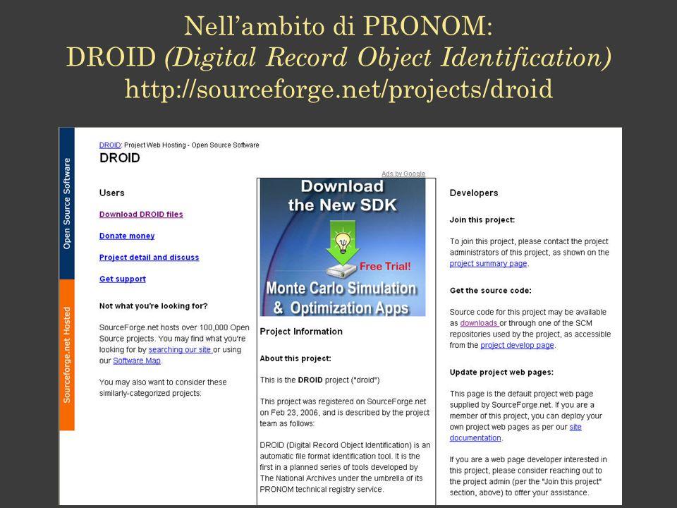 Nell'ambito di PRONOM: DROID (Digital Record Object Identification)