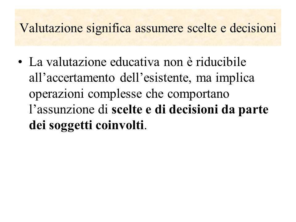 Valutazione significa assumere scelte e decisioni