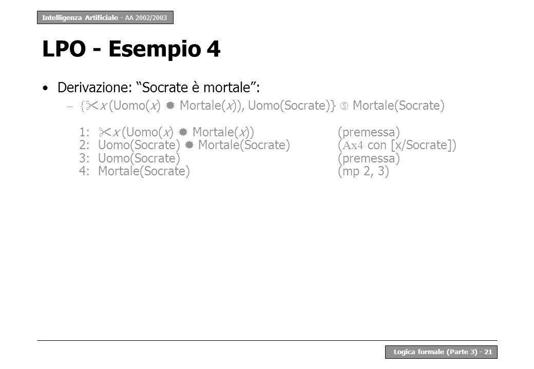 LPO - Esempio 4 Derivazione: Socrate è mortale :