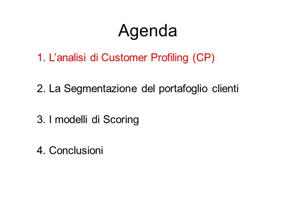 Agenda 1. L'analisi di Customer Profiling (CP)