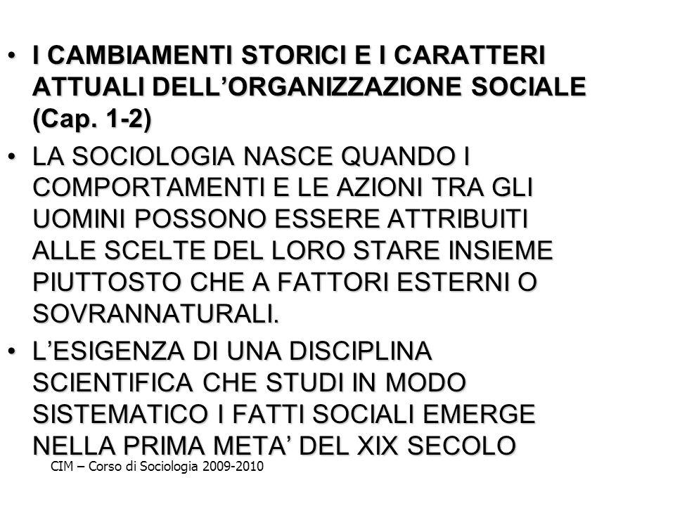 I CAMBIAMENTI STORICI E I CARATTERI ATTUALI DELL'ORGANIZZAZIONE SOCIALE (Cap. 1-2)