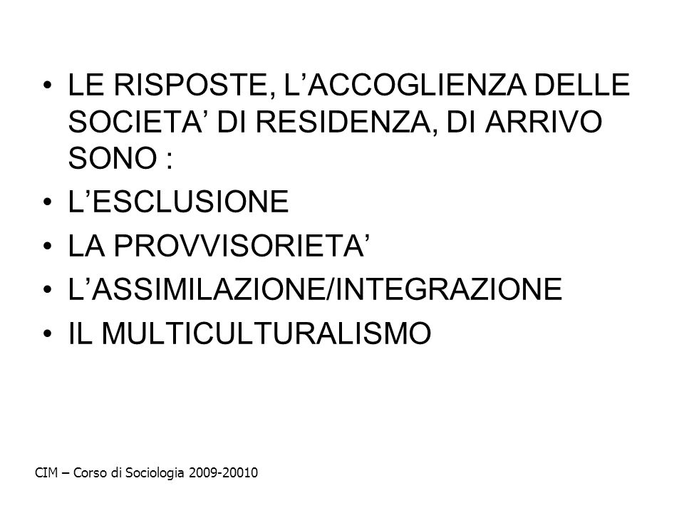 L'ASSIMILAZIONE/INTEGRAZIONE IL MULTICULTURALISMO