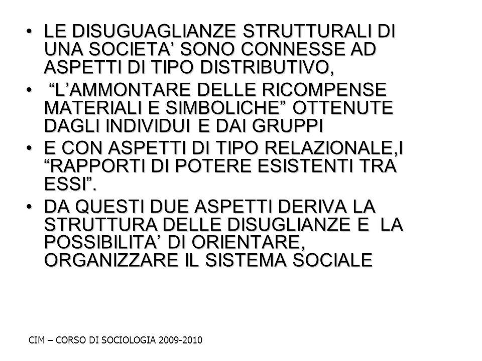 LE DISUGUAGLIANZE STRUTTURALI DI UNA SOCIETA' SONO CONNESSE AD ASPETTI DI TIPO DISTRIBUTIVO,
