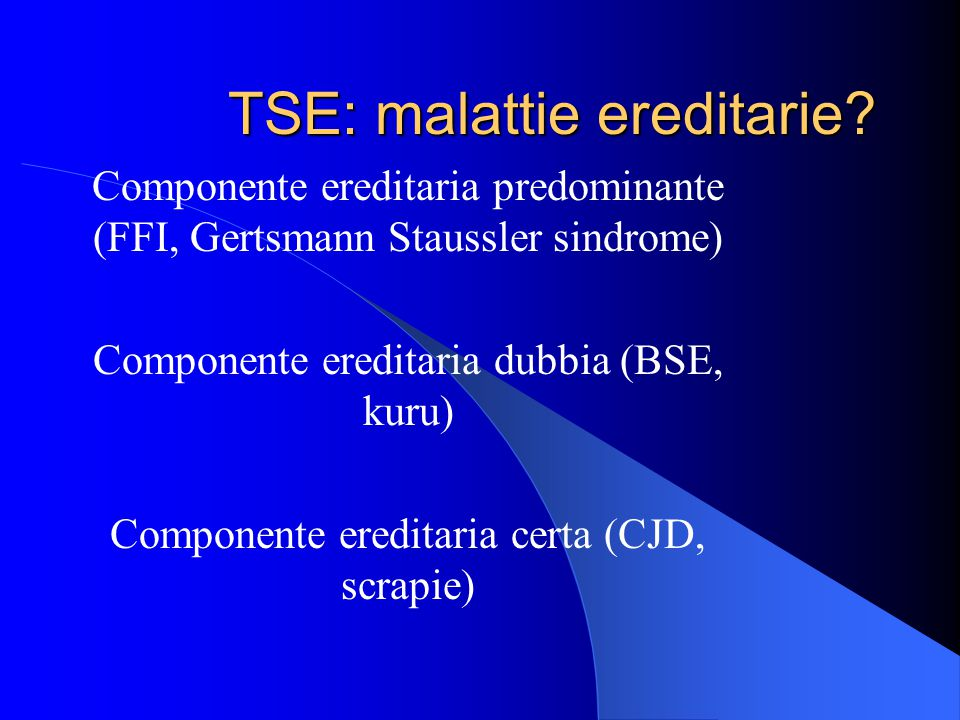 TSE: malattie ereditarie