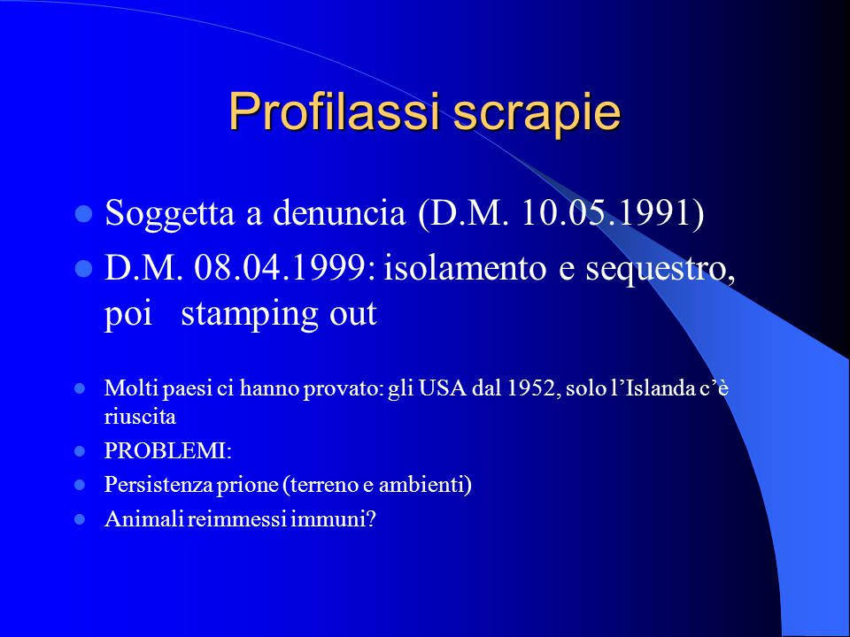 Profilassi scrapie Soggetta a denuncia (D.M. 10.05.1991)