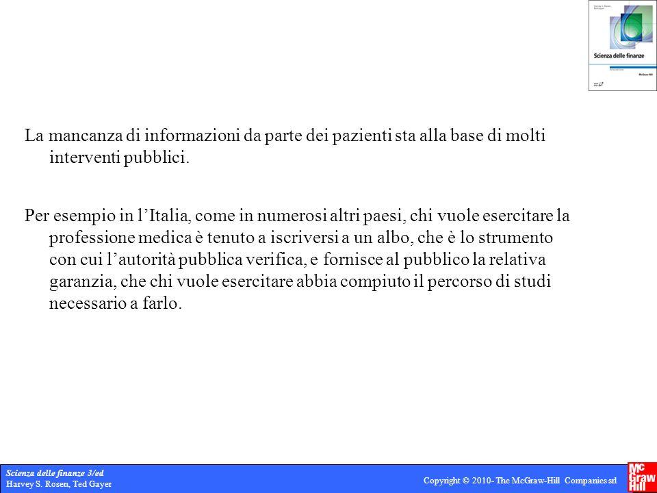 La mancanza di informazioni da parte dei pazienti sta alla base di molti interventi pubblici.