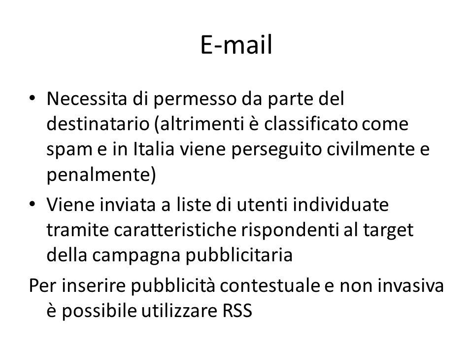 E-mail Necessita di permesso da parte del destinatario (altrimenti è classificato come spam e in Italia viene perseguito civilmente e penalmente)